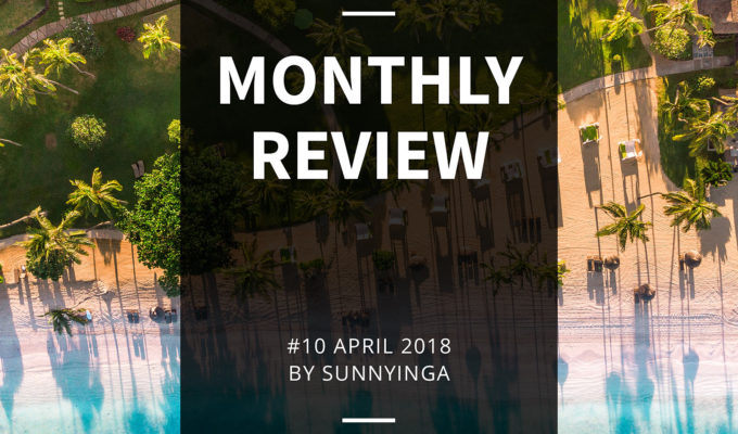 Sunnyinga Monthly Review Monatsrückblick #10 April 2018