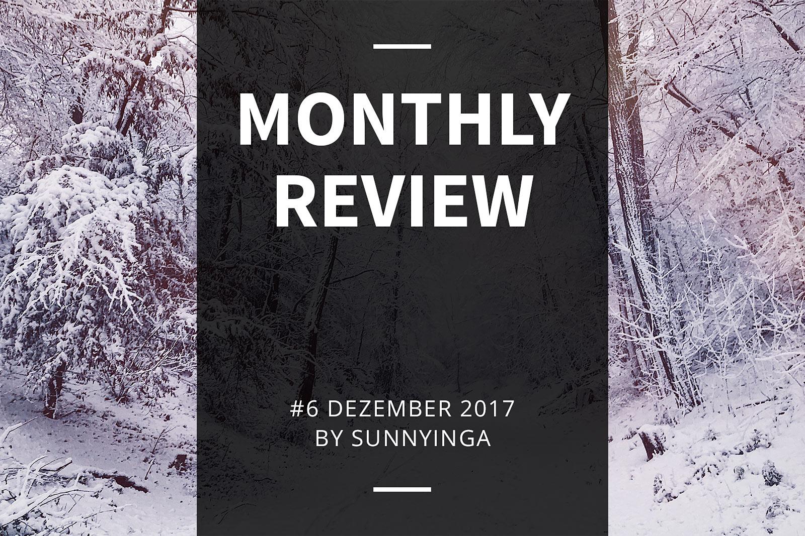 Sunnyinga Monthly Review Monatsrückblick #6 Dezember 2017