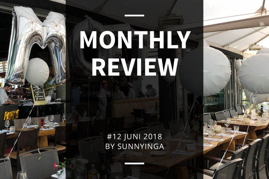 Sunnyinga Monthly Review Monatsrückblick #12 Juni 2018