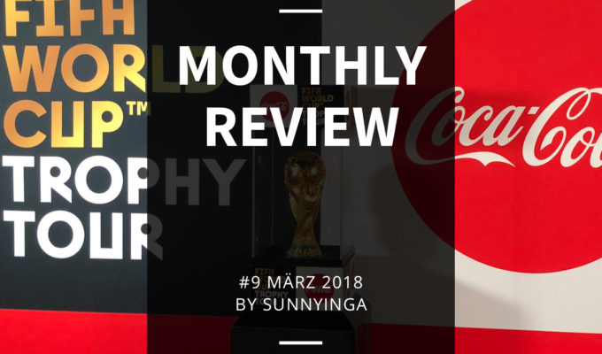 Sunnyinga Monthly Review Monatsrückblick #9 März 2018