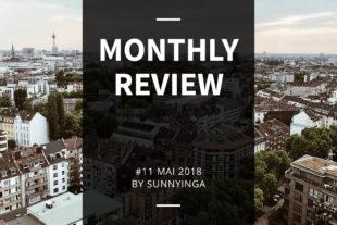 Sunnyinga Monthly Review Monatsrückblick #11 Mai 2018