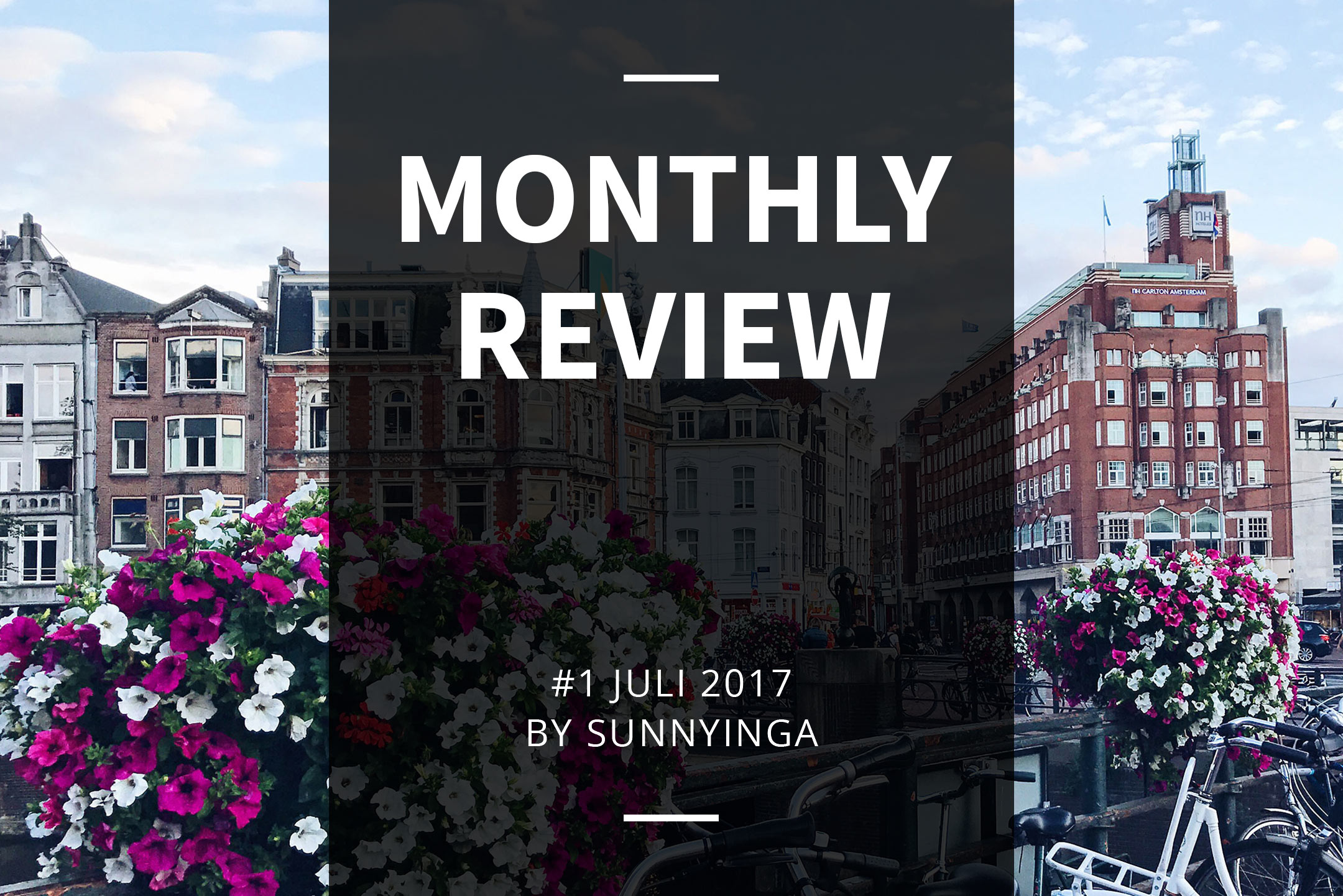 Sunnyinga Monthly Review Monatsrückblick #1 Juli 2017